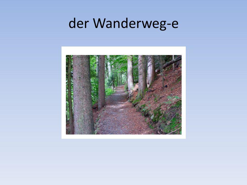 der Wanderweg-e