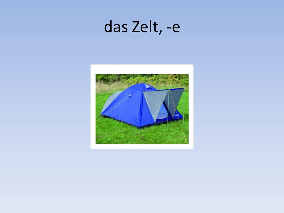 das Zelt, -e
