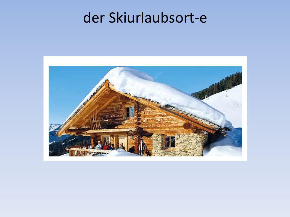der Skiurlaubsort-e