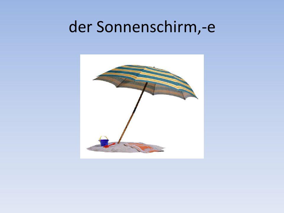 der Sonnenschirm,-e