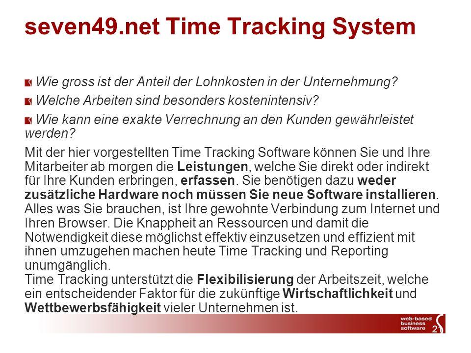 21 seven49.net Time Tracking System Wie gross ist der Anteil der Lohnkosten in der Unternehmung.