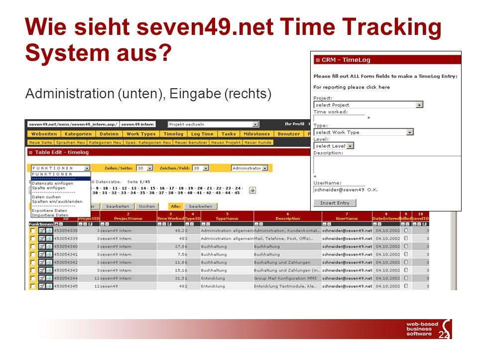 22 Wie sieht seven49.net Time Tracking System aus Administration (unten), Eingabe (rechts)