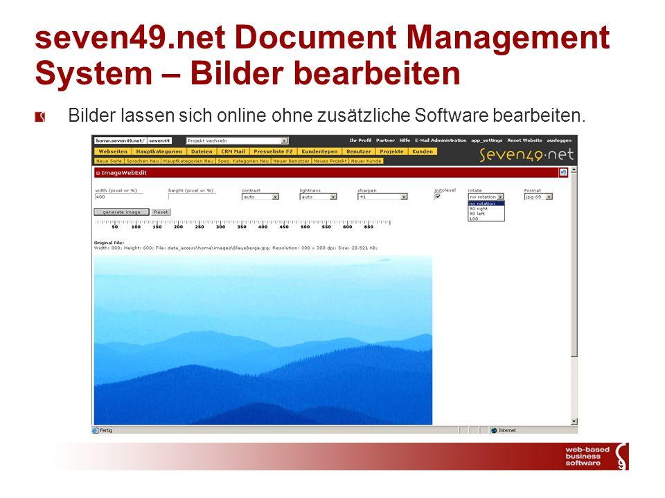 9 seven49.net Document Management System – Bilder bearbeiten Bilder lassen sich online ohne zusätzliche Software bearbeiten.