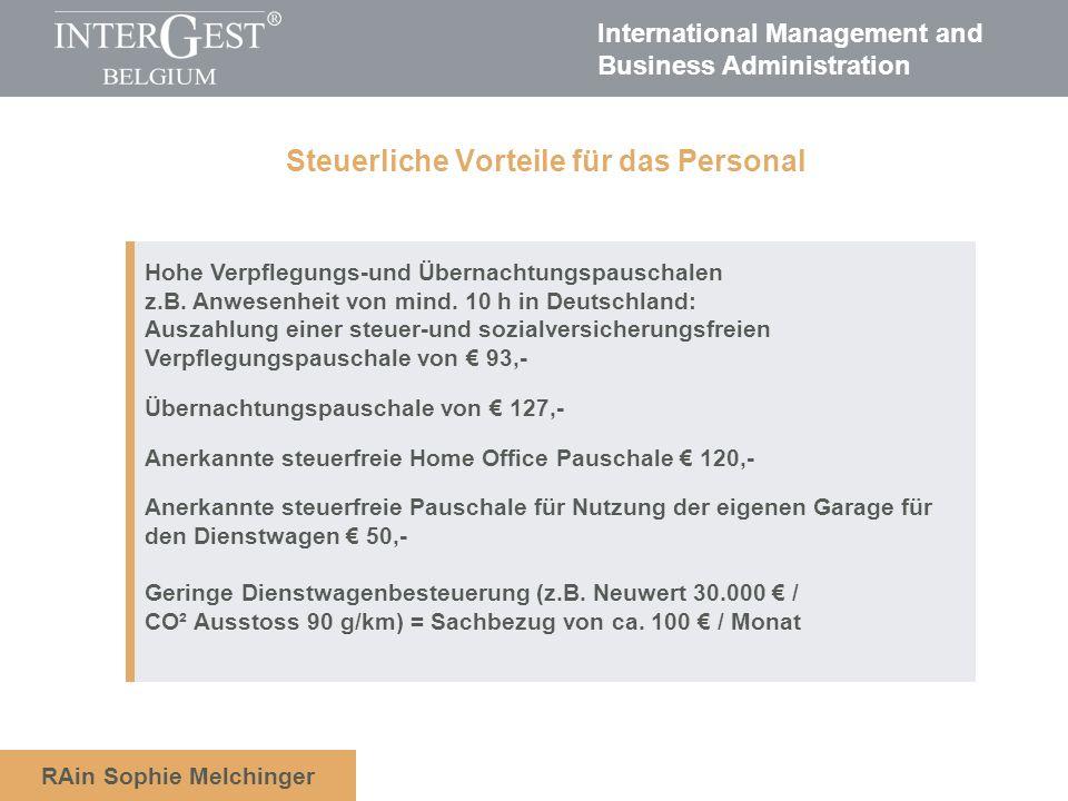International Management and Business Administration RAin Sophie Melchinger Hohe Verpflegungs-und Übernachtungspauschalen z.B. Anwesenheit von mind. 1