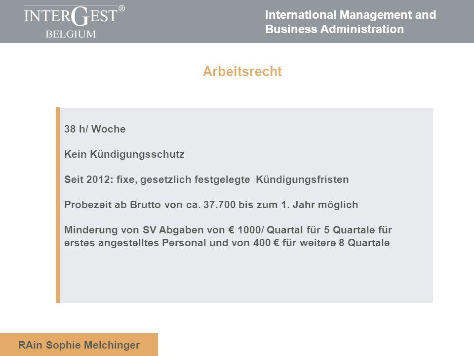 International Management and Business Administration RAin Sophie Melchinger 38 h/ Woche Kein Kündigungsschutz Seit 2012: fixe, gesetzlich festgelegte