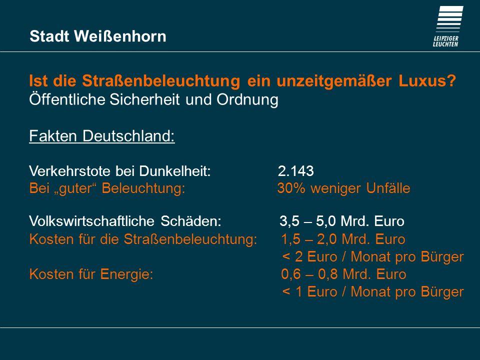 Stadt Weißenhorn Ist die Straßenbeleuchtung ein unzeitgemäßer Luxus? Öffentliche Sicherheit und Ordnung Fakten Deutschland: Verkehrstote bei Dunkelhei