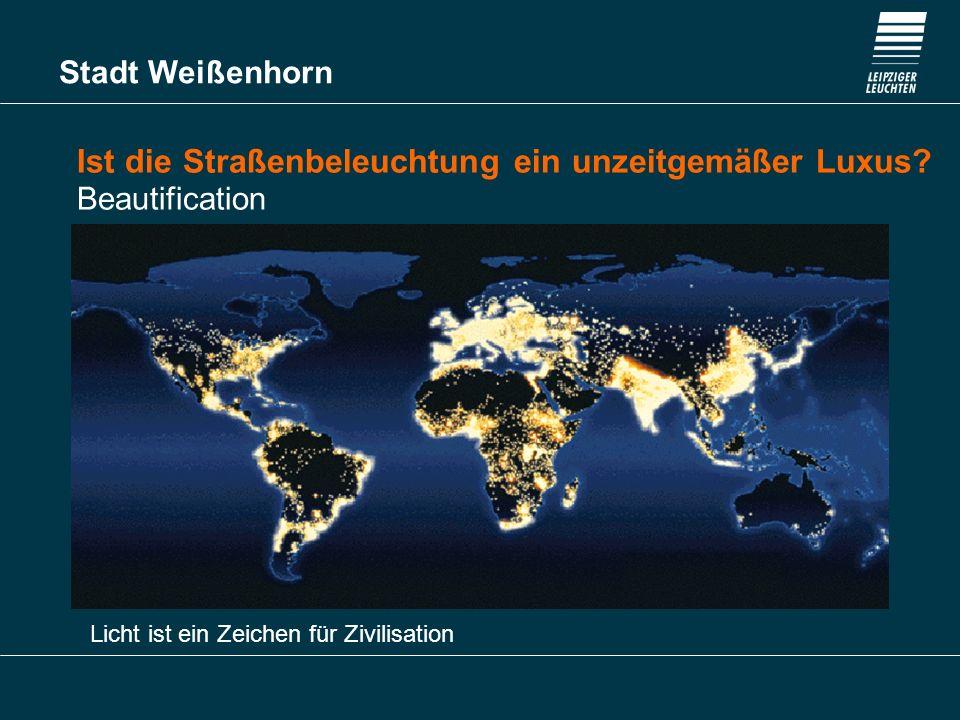 Stadt Weißenhorn Ist die Straßenbeleuchtung ein unzeitgemäßer Luxus? Beautification Licht ist ein Zeichen für Zivilisation