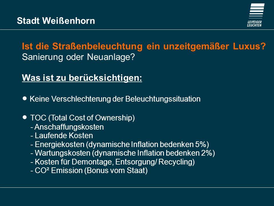 Stadt Weißenhorn Ist die Straßenbeleuchtung ein unzeitgemäßer Luxus? Sanierung oder Neuanlage? Was ist zu berücksichtigen: Keine Verschlechterung der