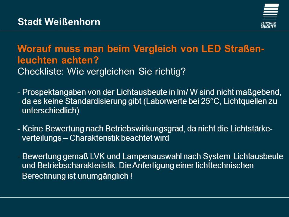 Stadt Weißenhorn Worauf muss man beim Vergleich von LED Straßen- leuchten achten? Checkliste: Wie vergleichen Sie richtig? - Prospektangaben von der L