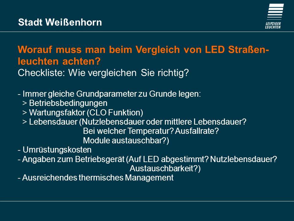Stadt Weißenhorn Worauf muss man beim Vergleich von LED Straßen- leuchten achten? Checkliste: Wie vergleichen Sie richtig? - Immer gleiche Grundparame