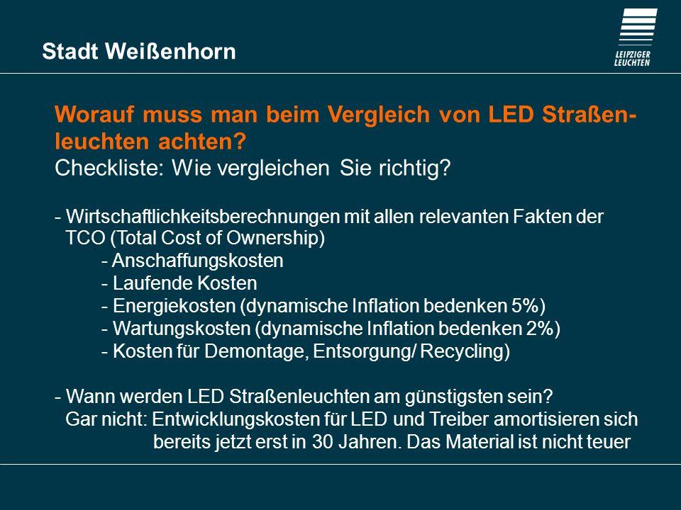 Stadt Weißenhorn Worauf muss man beim Vergleich von LED Straßen- leuchten achten? Checkliste: Wie vergleichen Sie richtig? - Wirtschaftlichkeitsberech