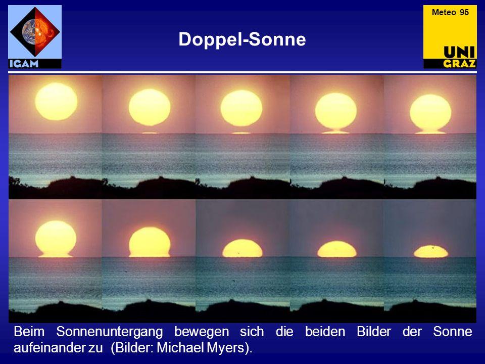 Doppel-Sonne Beim Sonnenuntergang bewegen sich die beiden Bilder der Sonne aufeinander zu (Bilder: Michael Myers). Meteo 95