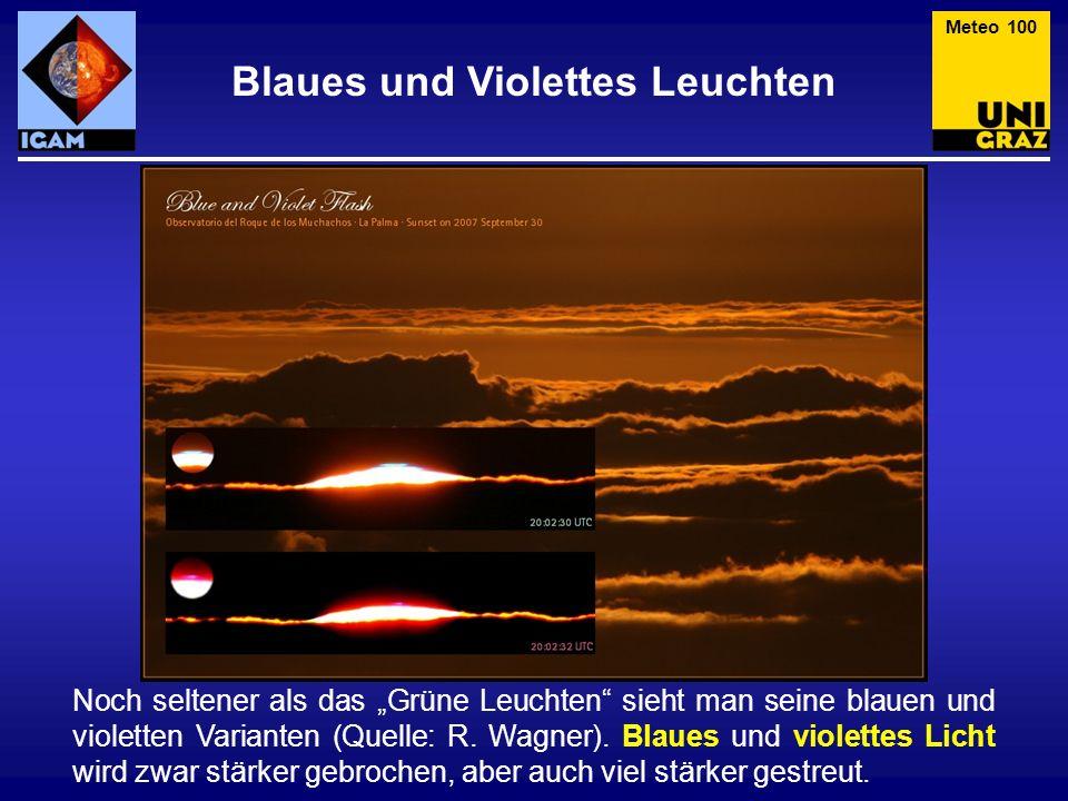 Blaues und Violettes Leuchten Noch seltener als das Grüne Leuchten sieht man seine blauen und violetten Varianten (Quelle: R. Wagner). Blaues und viol