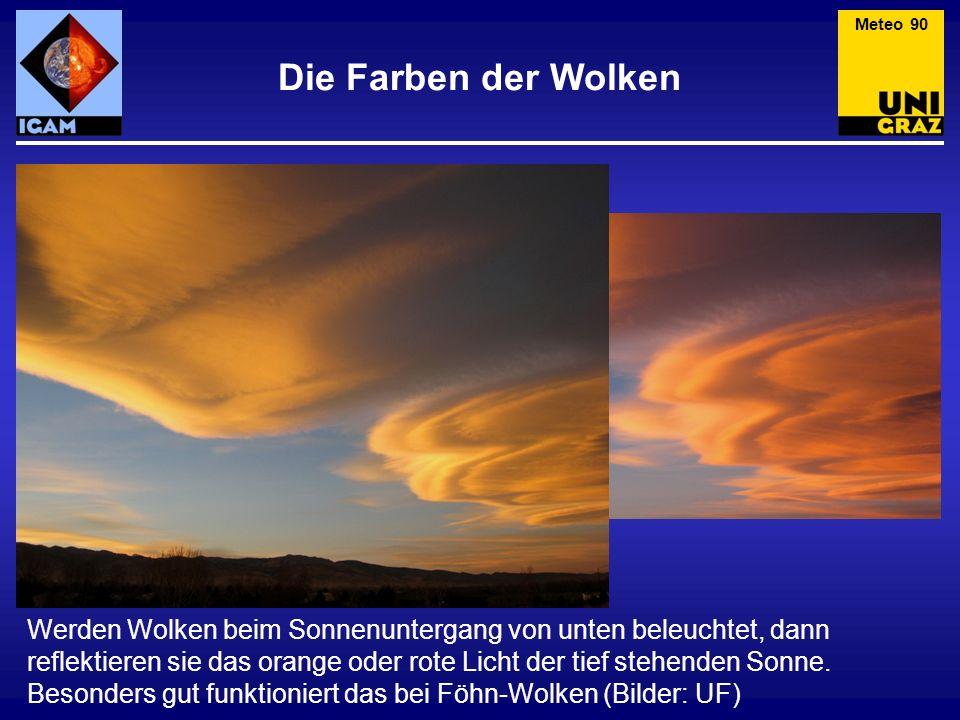 Werden Wolken beim Sonnenuntergang von unten beleuchtet, dann reflektieren sie das orange oder rote Licht der tief stehenden Sonne. Besonders gut funk