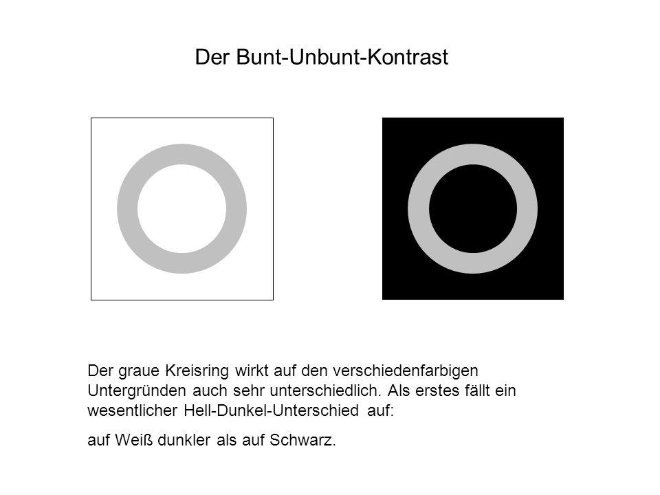 Der Bunt-Unbunt-Kontrast Der graue Kreisring wirkt auf den verschiedenfarbigen Untergründen auch sehr unterschiedlich. Als erstes fällt ein wesentlich