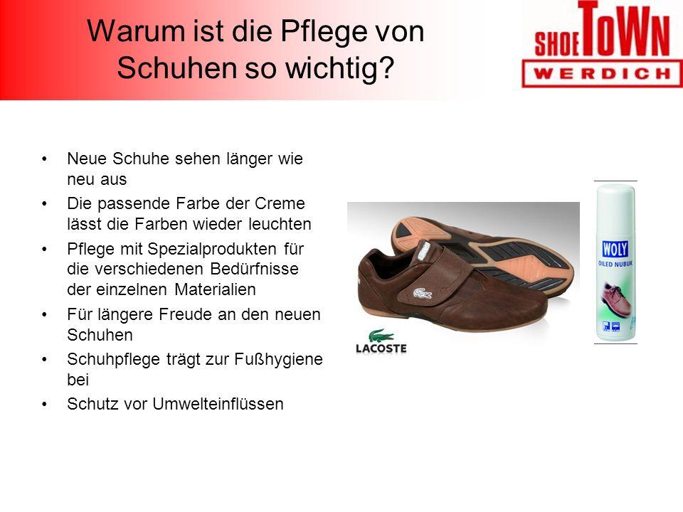 Warum ist die Pflege von Schuhen so wichtig? Neue Schuhe sehen länger wie neu aus Die passende Farbe der Creme lässt die Farben wieder leuchten Pflege