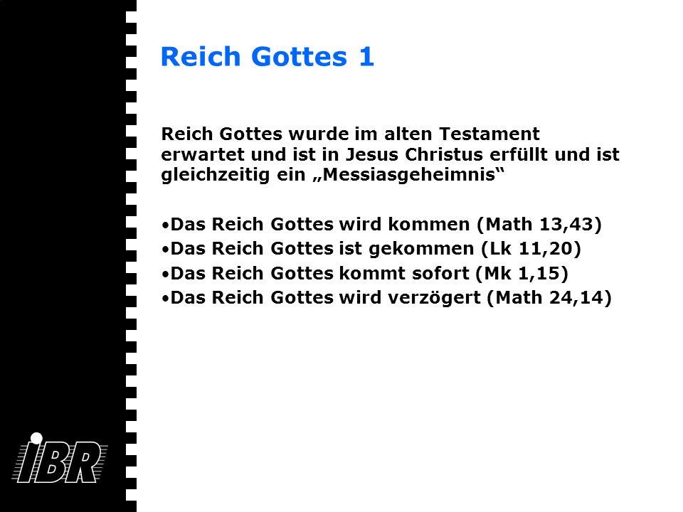 Reich Gottes 1 Reich Gottes wurde im alten Testament erwartet und ist in Jesus Christus erfüllt und ist gleichzeitig ein Messiasgeheimnis Das Reich Go