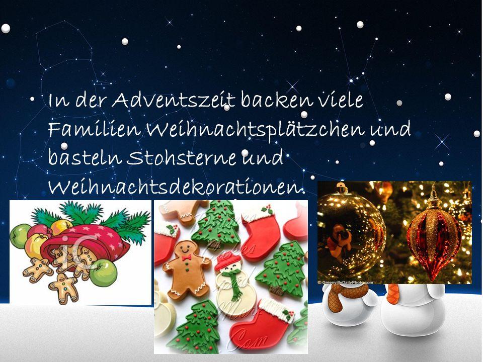 In der Adventszeit backen viele Familien Weihnachtsplätzchen und basteln Stohsterne und Weihnachtsdekorationen.