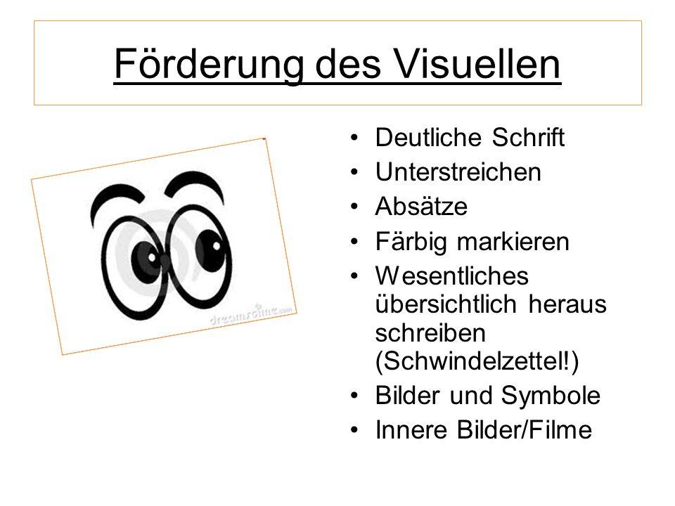 Förderung des Visuellen Deutliche Schrift Unterstreichen Absätze Färbig markieren Wesentliches übersichtlich heraus schreiben (Schwindelzettel!) Bilde