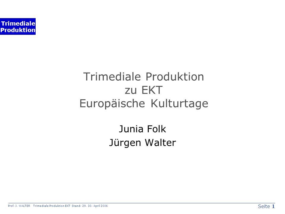 Seite 1 Prof. J. WALTER Trimediale Produktion EKT Stand: 29.