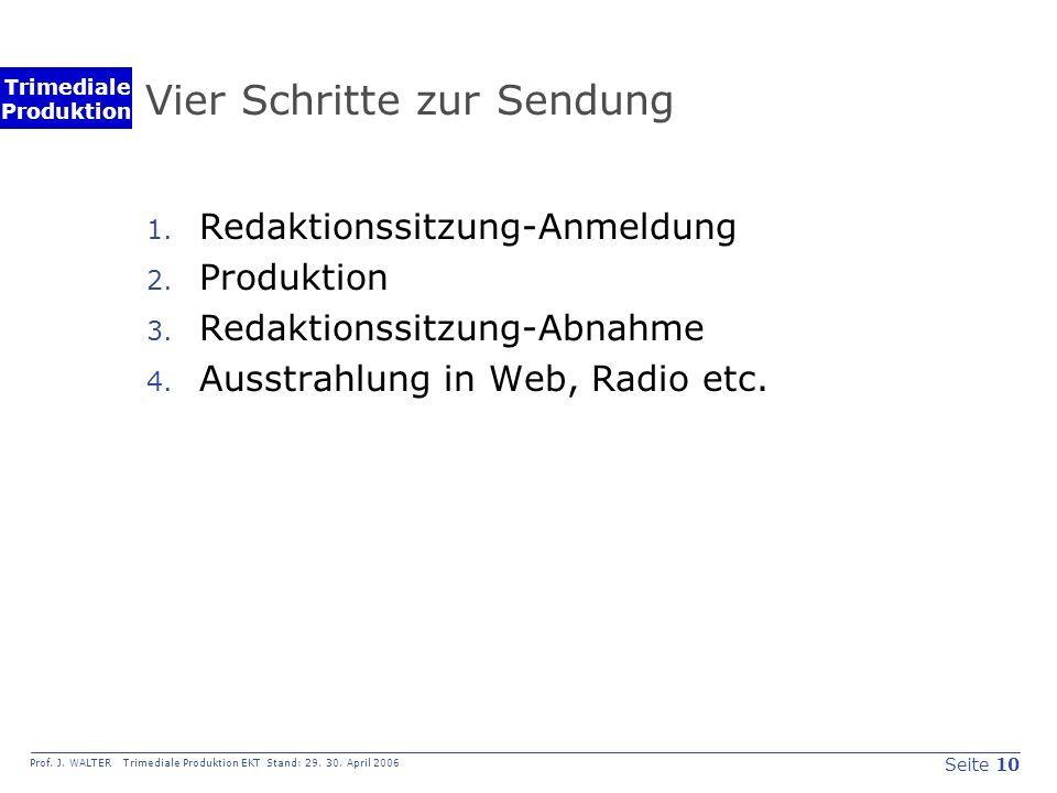 Seite 10 Prof. J. WALTER Trimediale Produktion EKT Stand: 29.