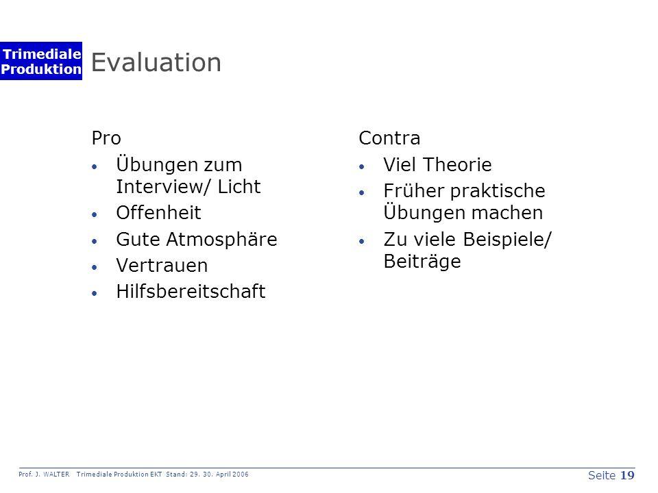 Seite 19 Prof. J. WALTER Trimediale Produktion EKT Stand: 29.