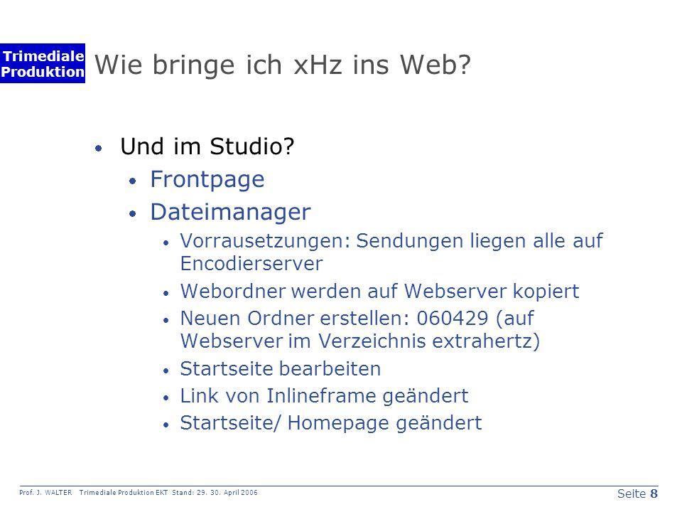 Seite 8 Prof. J. WALTER Trimediale Produktion EKT Stand: 29.
