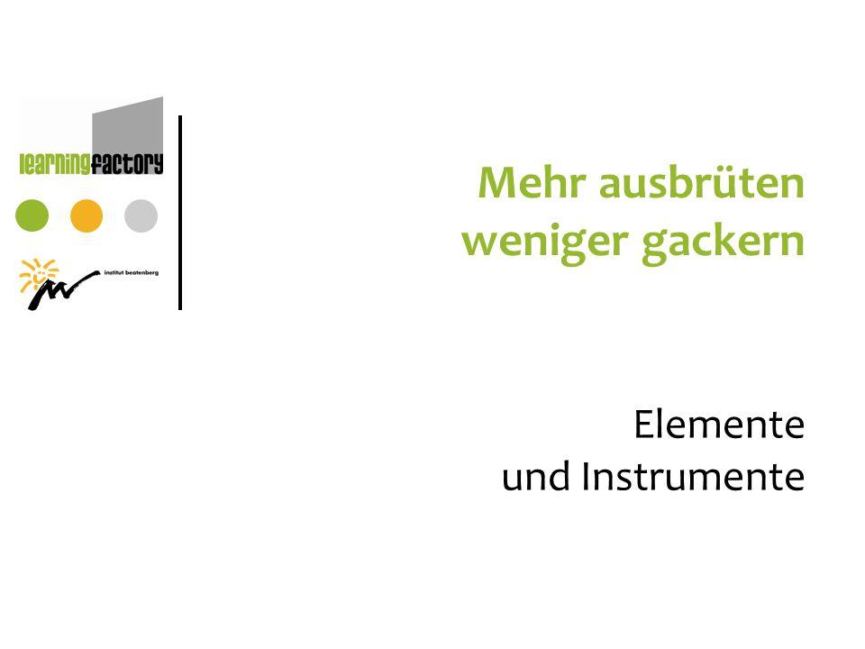 Mehr ausbrüten weniger gackern Elemente und Instrumente
