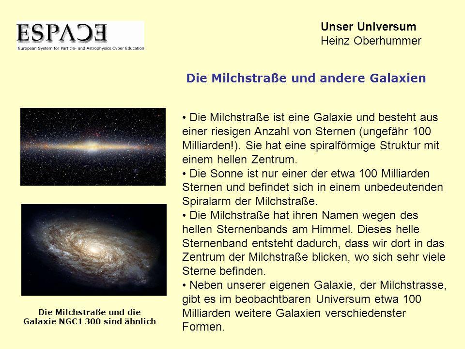 Die Milchstraße ist eine Galaxie und besteht aus einer riesigen Anzahl von Sternen (ungefähr 100 Milliarden!). Sie hat eine spiralförmige Struktur mit
