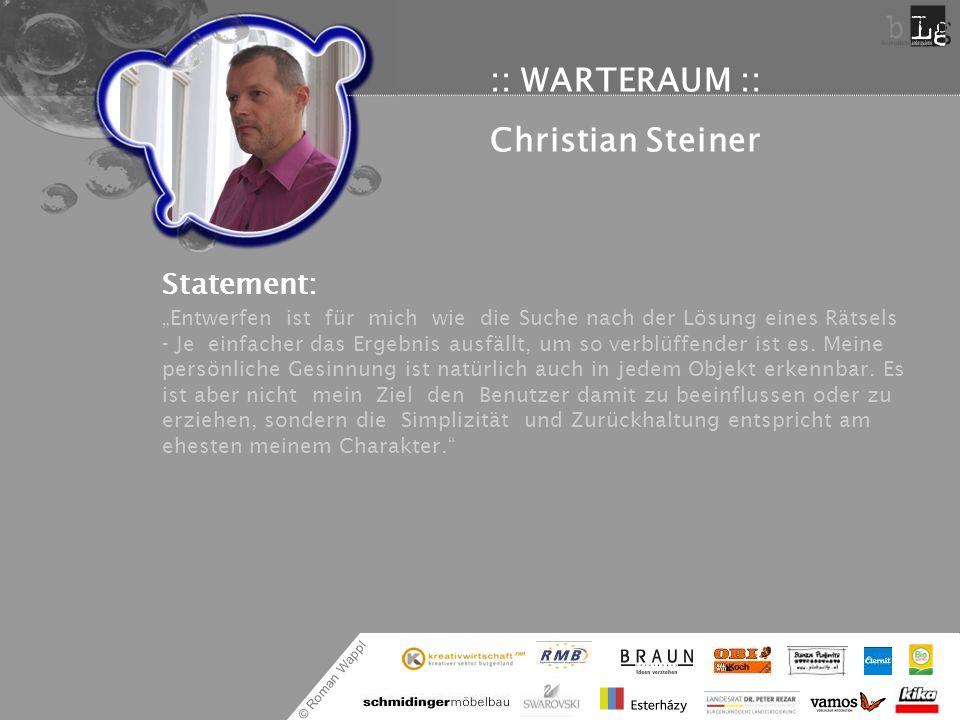 © Roman Wappl :: WARTERAUM :: Christian Steiner Statement: Entwerfen ist für mich wie die Suche nach der Lösung eines Rätsels - Je einfacher das Ergeb