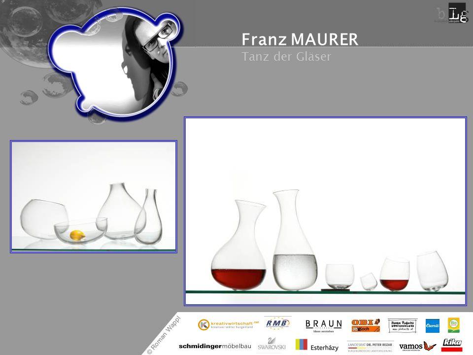 © Roman Wappl Franz MAURER Tanz der Gläser