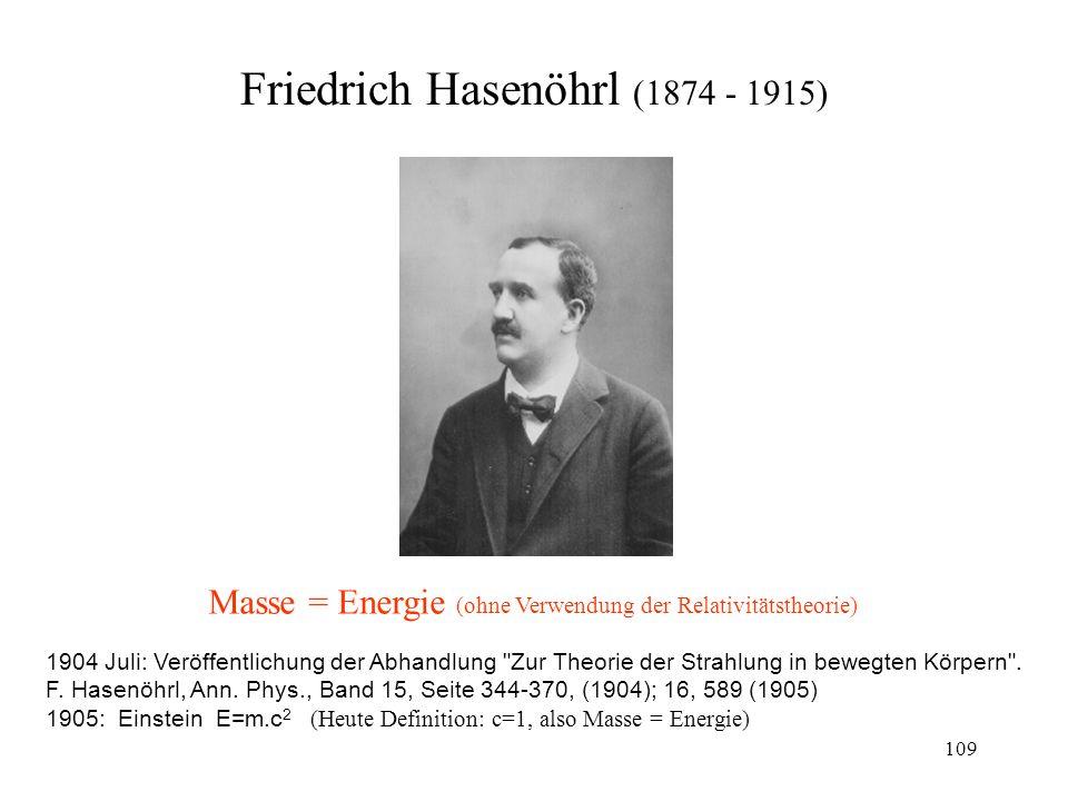 108 Max Planck (1858-1947) Führte 1900 die Quantenphysik ein, um Strahlungsphänomene mathematisch beschreiben zu können.