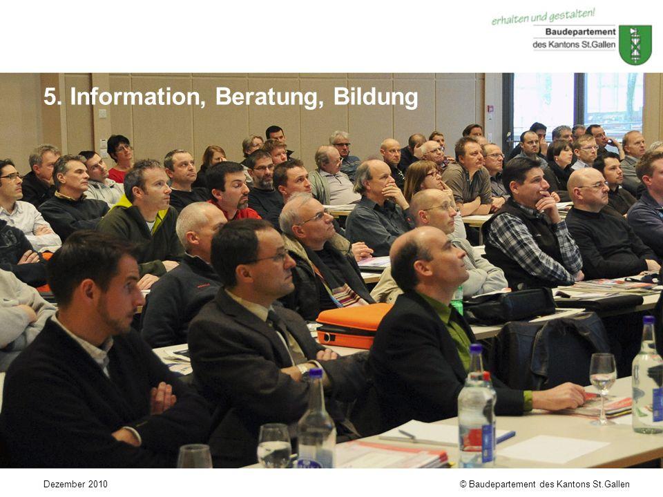 © Baudepartement des Kantons St.GallenDezember 2010 5. Information, Beratung, Bildung