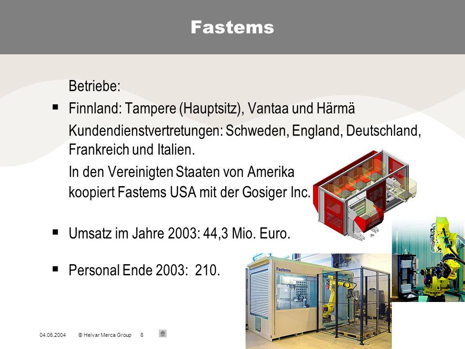 04.06.2004© Helvar Merca Group6 Betriebe: Finnland: Tampere (Hauptsitz), Vantaa und Härmä Kundendienstvertretungen: Schweden, England, Deutschland, Fr