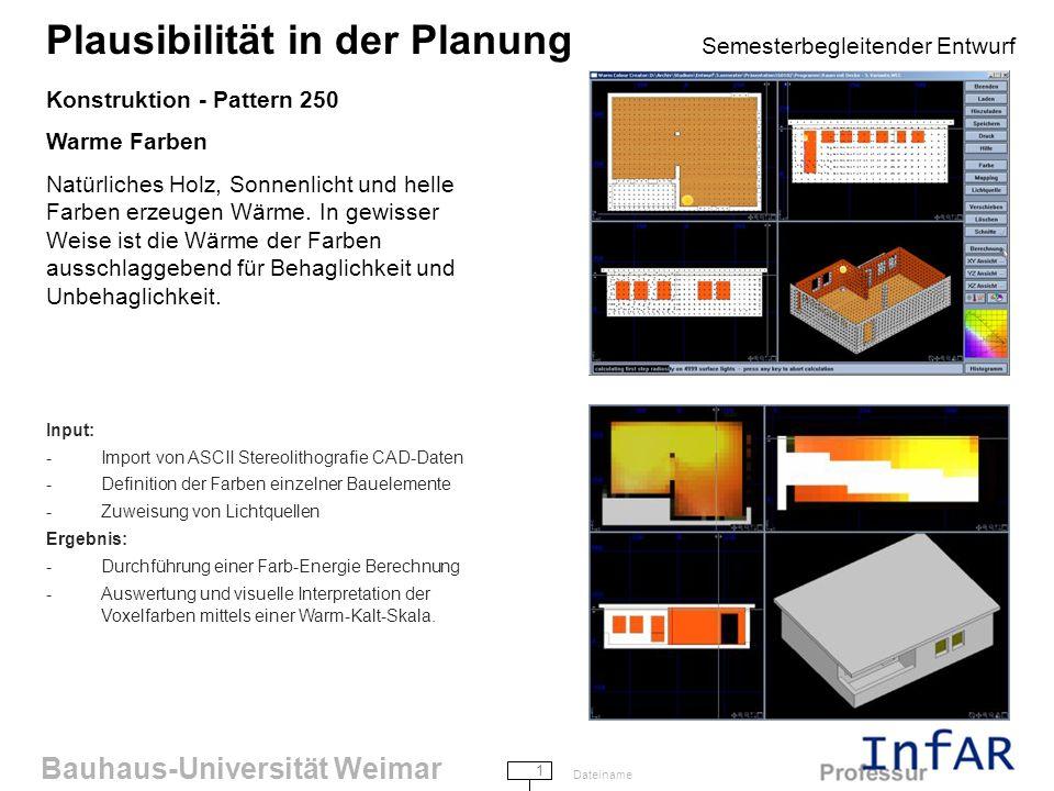 Bauhaus-Universität Weimar 1 Dateiname Plausibilität in der Planung Semesterbegleitender Entwurf Konstruktion - Pattern 250 Warme Farben Natürliches Holz, Sonnenlicht und helle Farben erzeugen Wärme.