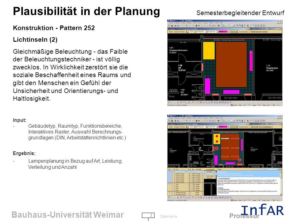 Bauhaus-Universität Weimar 3 Dateiname Plausibilität in der Planung Semesterbegleitender Entwurf Konstruktion - Pattern 252 Lichtinseln (2) Gleichmäßige Beleuchtung - das Faible der Beleuchtungstechniker - ist völlig zwecklos.