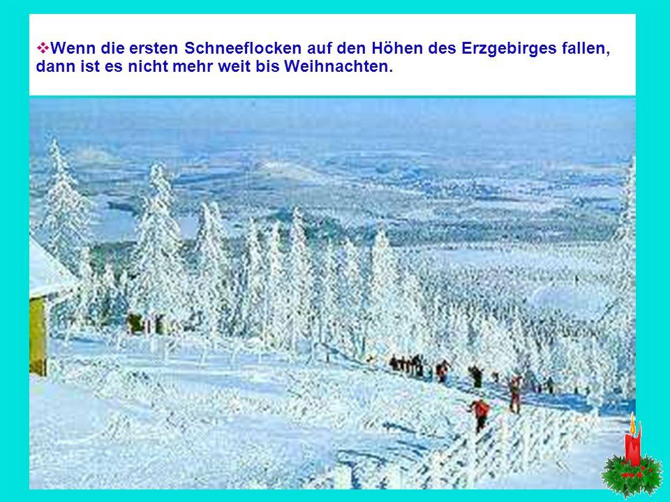 Wenn es um weihnachtliche Traditionen geht, denkt man häufig an das Erzgebirge. Diese Region wird auch Weihnachtsland
