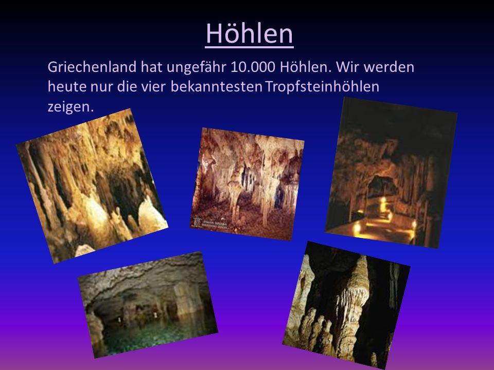 Höhlen Griechenland hat ungefähr 10.000 Höhlen. Wir werden heute nur die vier bekanntesten Tropfsteinhöhlen zeigen.