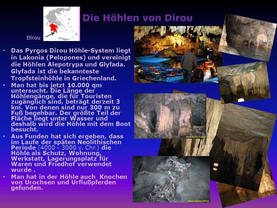 Die Höhlen von Diroυ Das Pyrgos Dirou Höhle-System liegt in Lakonia (Pelopones) und vereinigt die Höhlen Alepotrypa und Glyfada. Glyfada ist die bekan