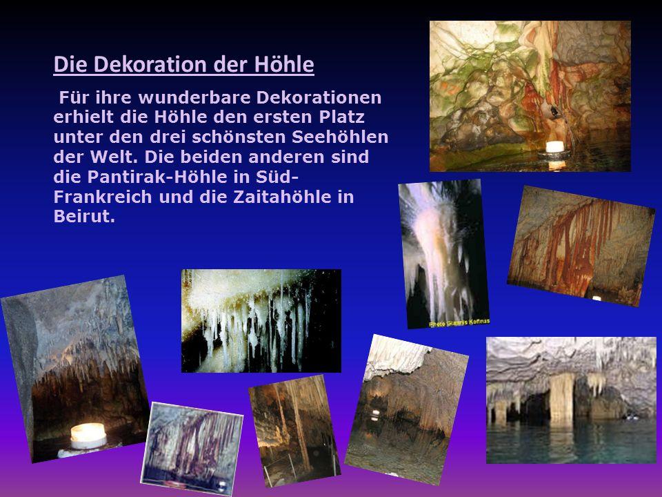 Die Dekoration der Höhle Für ihre wunderbare Dekorationen erhielt die Höhle den ersten Platz unter den drei schönsten Seehöhlen der Welt. Die beiden a