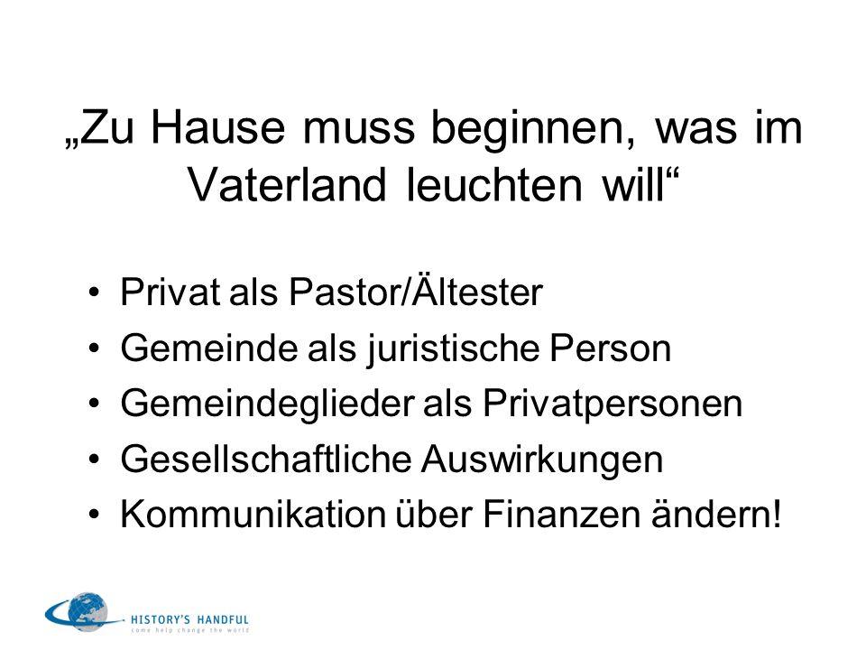 Zu Hause muss beginnen, was im Vaterland leuchten will Privat als Pastor/Ältester Gemeinde als juristische Person Gemeindeglieder als Privatpersonen G