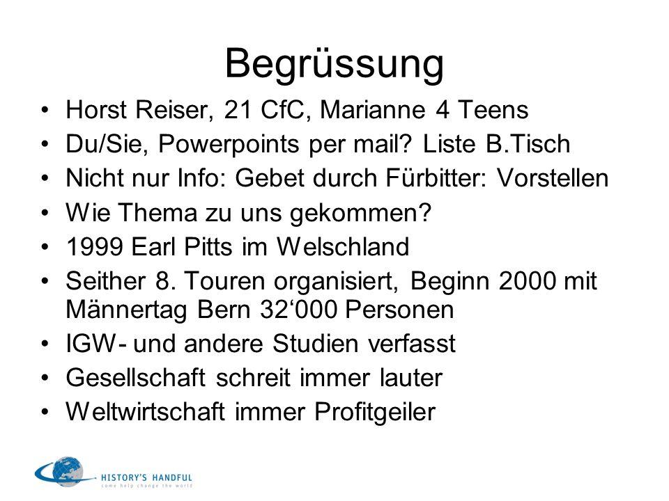 Begrüssung Horst Reiser, 21 CfC, Marianne 4 Teens Du/Sie, Powerpoints per mail? Liste B.Tisch Nicht nur Info: Gebet durch Fürbitter: Vorstellen Wie Th
