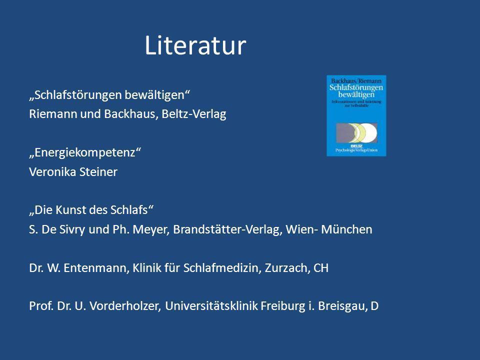 Literatur Schlafstörungen bewältigen Riemann und Backhaus, Beltz-Verlag Energiekompetenz Veronika Steiner Die Kunst des Schlafs S. De Sivry und Ph. Me