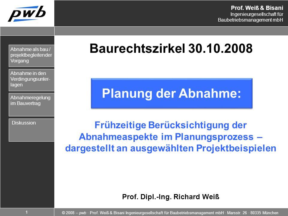 Prof.Weiß & Bisani Ingenieurgesellschaft für Baubetriebsmanagement mbH © 2008 – pwb · Prof.