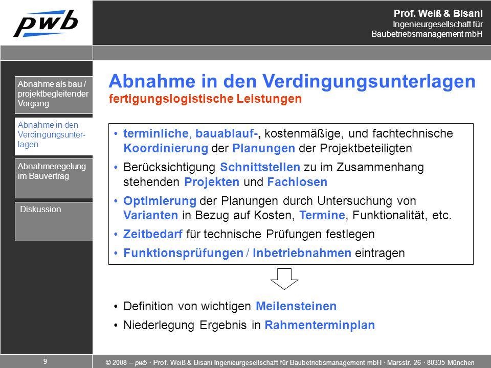 Prof. Weiß & Bisani Ingenieurgesellschaft für Baubetriebsmanagement mbH © 2008 – pwb · Prof. Weiß & Bisani Ingenieurgesellschaft für Baubetriebsmanage