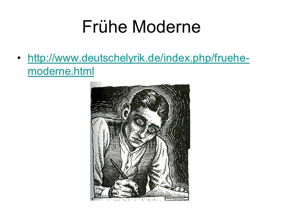 Frühe Moderne http://www.deutschelyrik.de/index.php/fruehe- moderne.htmlhttp://www.deutschelyrik.de/index.php/fruehe- moderne.html