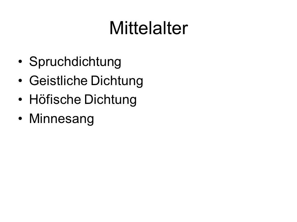 Mittelalter Spruchdichtung Geistliche Dichtung Höfische Dichtung Minnesang