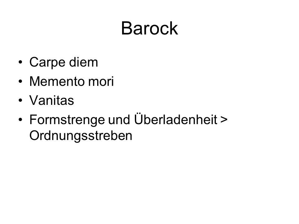 Barock Carpe diem Memento mori Vanitas Formstrenge und Überladenheit > Ordnungsstreben