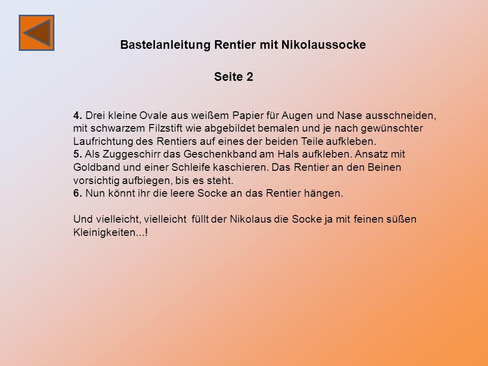 Bastelanleitung Rentier mit Nikolaussocke Seite 2 4. Drei kleine Ovale aus weißem Papier für Augen und Nase ausschneiden, mit schwarzem Filzstift wie