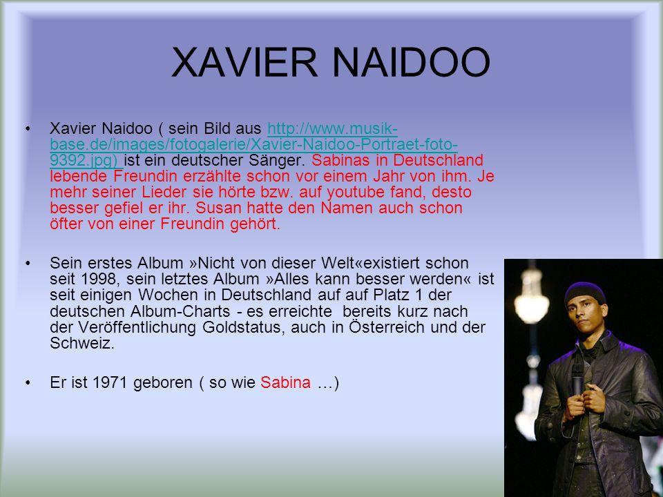 Xavier spielt oft zusammen mit anderen Künstlern Xavier Naidoo spielt zusammen mit Söhne Mannheims Das ist eine Musikgruppe, die 1995 in Mannheim gegründet wurde.Söhne Mannheims Sabrina Setlur Sie ist eine erfolg- reiche deutsche Rapperin.Sabrina Setlur Cassandra Steen Sie ist eine deutsche Soulsängerin.Cassandra Steen